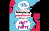 David Guetta - Ain't a Party Without Me