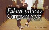 PSY ft Fahri Yilmaz - GANGNAM STYLE