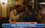 Arda Turan Fena Coştu...