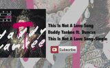 Daddy Yankee Feat. Duncan - This Is Not A Love Song view on izlesene.com tube online.
