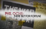 Phil Ochs: There But For Fortune Fragman